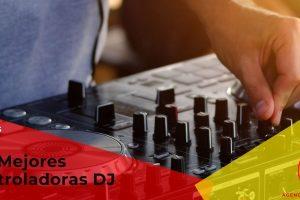 Las mejores controladoras DJ