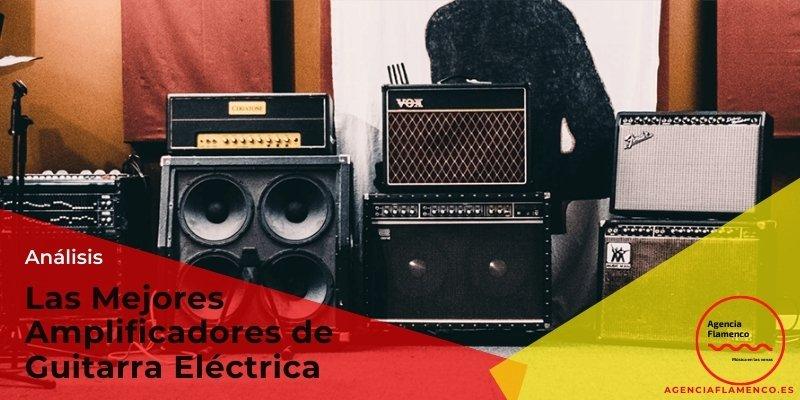 Las Mejores Amplificadores de Guitarra Eléctrica