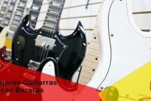 Las mejores guitarras eléctricas baratas